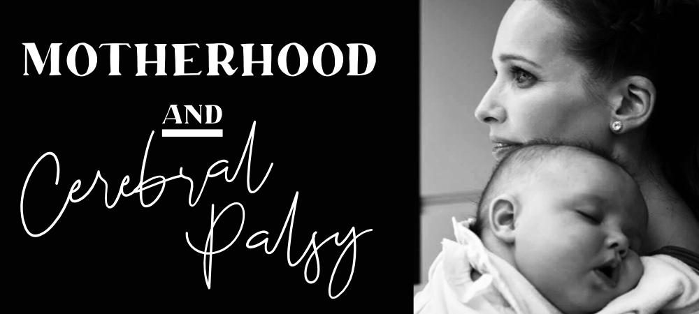 Motherhood and Cerebral Palsy